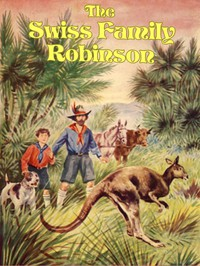 Cover of The Swiss Family Robinson: A Translation from the Original German