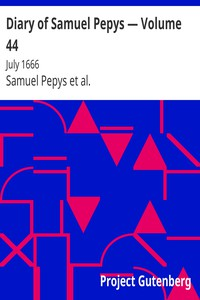 Cover of Diary of Samuel Pepys — Volume 44: July 1666