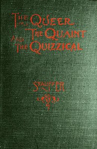 Cover of The Queer, the Quaint and the Quizzical: A Cabinet for the Curious