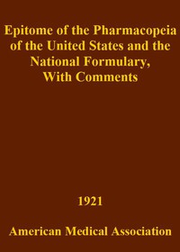 Cover of Epitome of the Pharmacopeia of the United States and the National FormularyWith Comments