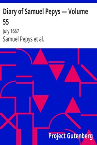 Cover of Diary of Samuel Pepys — Volume 55: July 1667