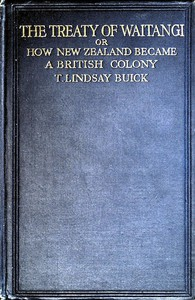 Cover of The Treaty of Waitangi; or, how New Zealand became a British Colony