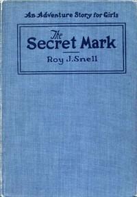 The Secret MarkAn Adventure Story for Girls