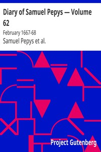 Cover of Diary of Samuel Pepys — Volume 62: February 1667-68