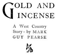 Gold and Incense: A West Country Story