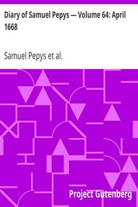 Cover of Diary of Samuel Pepys — Volume 64: April 1668