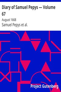 Cover of Diary of Samuel Pepys — Volume 67: August 1668
