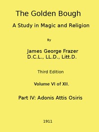 Cover of The Golden Bough: A Study in Magic and Religion (Third Edition, Vol. 06 of 12)