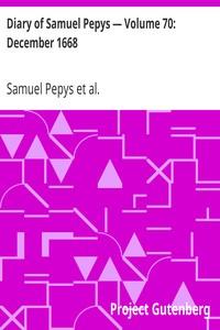 Cover of Diary of Samuel Pepys — Volume 70: December 1668