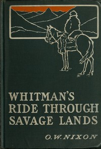 Cover of Whitman's Ride Through Savage Lands, with Sketches of Indian Life