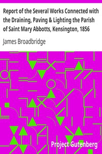 Cover of Report of the Several Works Connected with the Draining, Paving & Lighting the Parish of Saint Mary Abbotts, Kensington, 1856