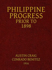 Cover of Philippine Progress Prior to 1898 A Source Book of Philippine History to Supply a Fairer View of Filipino Participation and Supplement the Defective Spanish Accounts