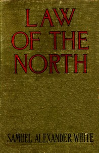 Law of the North (Originally published as Empery) A Story of Love and Battle in Rupert's Land