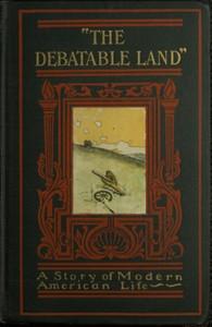 """""""The Debatable Land"""": A Novel"""