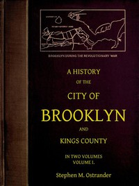 Cover of A History of the City of Brooklyn and Kings County, Volume I.