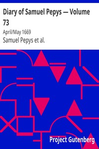 Cover of Diary of Samuel Pepys — Volume 73: April/May 1669