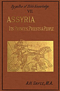 Cover of Assyria: Its Princes, Priests and People By-Paths of Bible Knowledge VII
