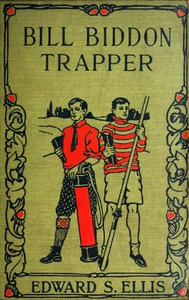 Cover of Bill Biddon, Trapper; or, Life in the Northwest