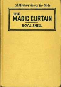 The Magic CurtainA Mystery Story for Girls