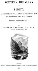 Western Himalaya and TibetA Narrative of a Journey Through the Mountains of Northern India During the Years 1847-8