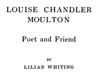 Louise Chandler Moulton, Poet and Friend