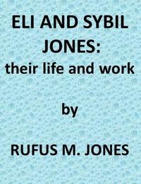 Eli and Sibyl Jones, Their Life and Work