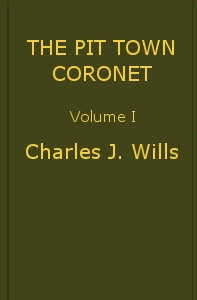 Cover of The Pit Town Coronet: A Family Mystery, Volume 1 (of 3)