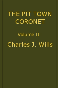The Pit Town Coronet: A Family Mystery, Volume 2 (of 3)
