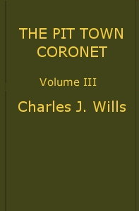 Cover of The Pit Town Coronet: A Family Mystery, Volume 3 (of 3)