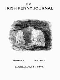 The Irish Penny Journal, Vol. 1 No. 02, July 11, 1840
