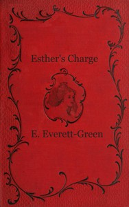 Cover of Esther's Charge: A Story for Girls
