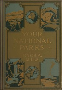 Cover of Your National Parks, with Detailed Information for Tourists