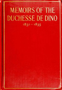 Cover of Memoirs of the Duchesse de Dino (Afterwards Duchesse de Talleyrand et de Sagan), 1831-1835
