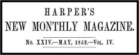 Harper's New Monthly Magazine, No. XXIV, May 1852, Vol. IV