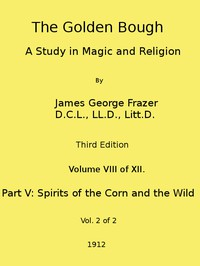 The Golden Bough: A Study in Magic and Religion (Third Edition, Vol. 08 of 12)