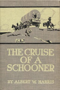 Cover of The Cruise of a Schooner