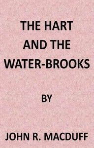 Cover of The Hart and the Water-Brooks: a practical exposition of the forty-second Psalm.