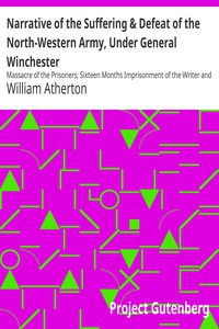 Cover of Narrative of the Suffering & Defeat of the North-Western Army, Under General Winchester Massacre of the Prisoners; Sixteen Months Imprisonment of the Writer and Others with the Indians and British