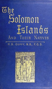Cover of The Solomon Islands and Their Natives
