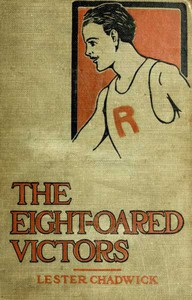 Cover of The Eight-Oared Victors: A Story of College Water Sports