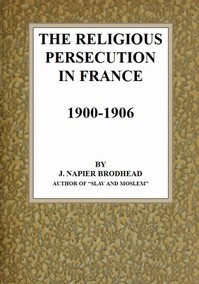 Cover of The Religious Persecution in France 1900-1906