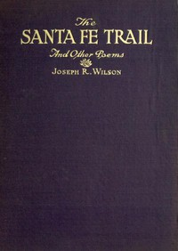 """Cover of """"The Santa Fe Trail,"""" and Other Poems"""