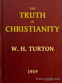 Cover of The Truth of Christianity Being an Examination of the More Important Arguments For and Against Believing in That Religion