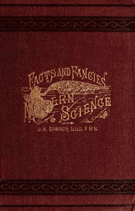 Cover of Facts and fancies in modern science Studies of the relations of science to prevalent speculations and religious belief