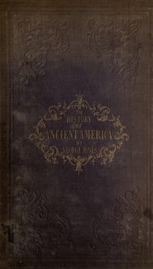 Cover of The History of Ancient America, Anterior to the Time of Columbus Proving the Identity of the Aborigines with the Tyrians and Israelites; and the Introduction of Christianity into the Western Hemisphere By The Apostle St. Thomas