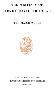 Cover of The Maine Woods The Writings of Henry David Thoreau, Volume 03 (of 20)