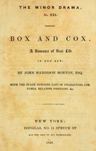 Box and Cox: A Romance of Real Life in One Act.