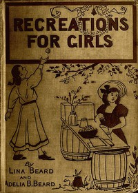 Indoor and Outdoor Recreations for Girls
