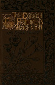 The Cornish Fishermen's Watch-Night, and Other Stories