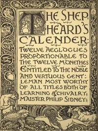 The Shepheard's Calender: Twelve Aeglogues Proportionable to the Twelve Monethes